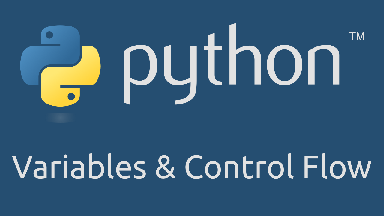 Learn about Python Variables and Control Flow
